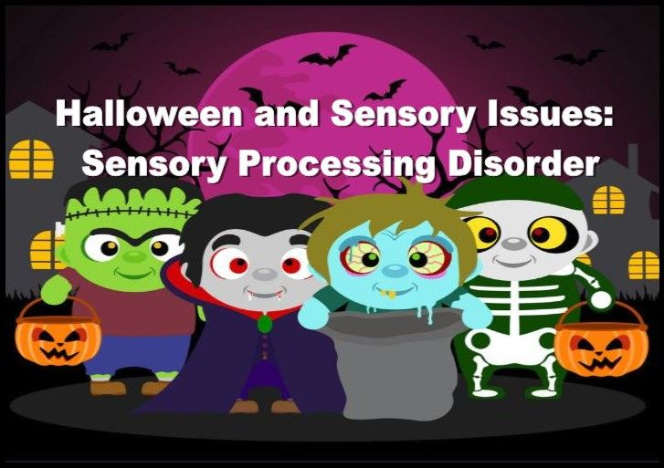 Halloween and Sensory Issues: Sensory Processing Disorder