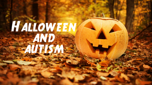 Halloween and Autism