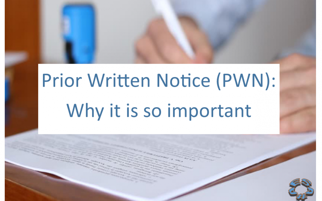 Prior Written Notice (PWN): Why it is so Important!