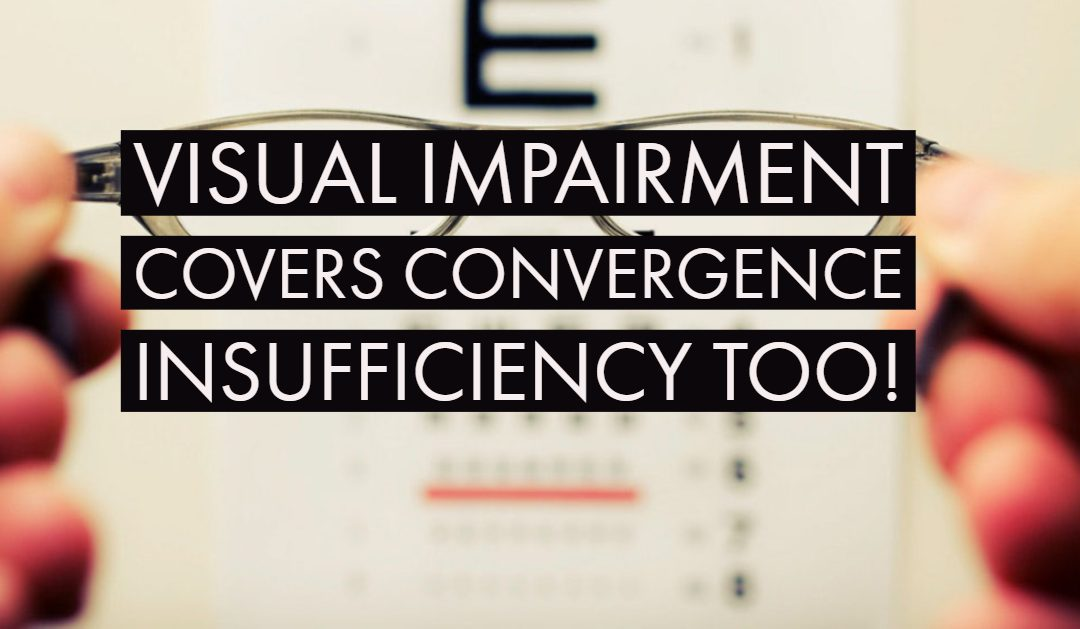 Visual Impairment Covers Convergence Insufficiency Too!