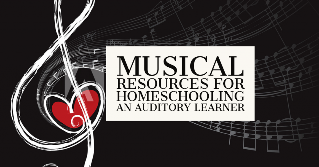 Musical Resources for Homeschooling the Auditory Learner